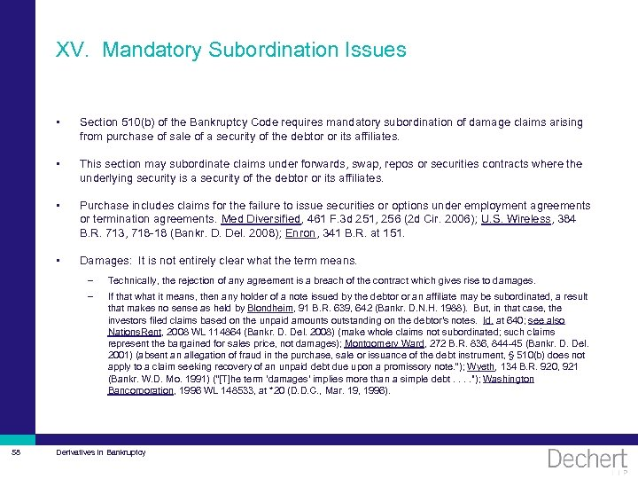 XV. Mandatory Subordination Issues • Section 510(b) of the Bankruptcy Code requires mandatory subordination