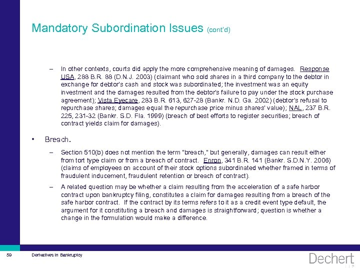 Mandatory Subordination Issues (cont'd) – • In other contexts, courts did apply the more