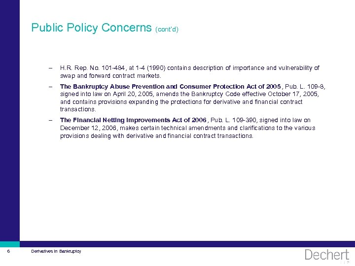 Public Policy Concerns (cont'd) – – The Bankruptcy Abuse Prevention and Consumer Protection Act