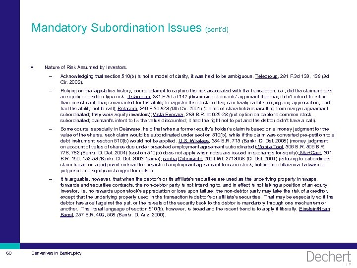 Mandatory Subordination Issues (cont'd) • Nature of Risk Assumed by Investors. – – Relying