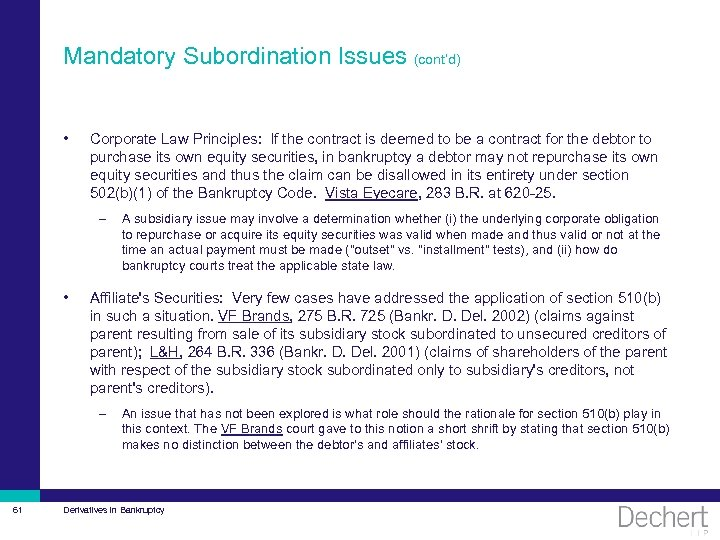 Mandatory Subordination Issues (cont'd) • Corporate Law Principles: If the contract is deemed to