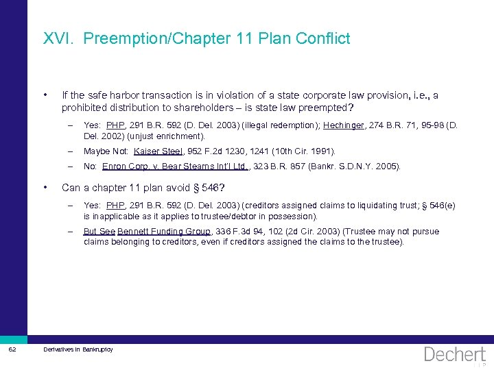 XVI. Preemption/Chapter 11 Plan Conflict • If the safe harbor transaction is in violation
