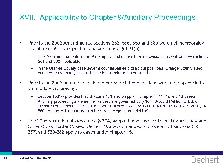 XVII. Applicability to Chapter 9/Ancillary Proceedings • Prior to the 2005 Amendments, sections 555,