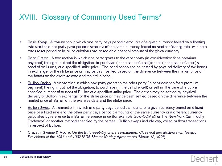 XVIII. Glossary of Commonly Used Terms* • • Bond Option. A transaction in which