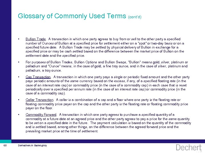 Glossary of Commonly Used Terms (cont'd) • • For purposes of Bullion Trades, Bullion