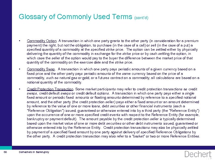 Glossary of Commonly Used Terms (cont'd) • • Commodity Swap. A transaction in which
