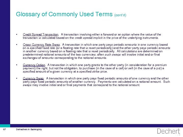 Glossary of Commonly Used Terms (cont'd) • • Cross Currency Rate Swap. A transaction