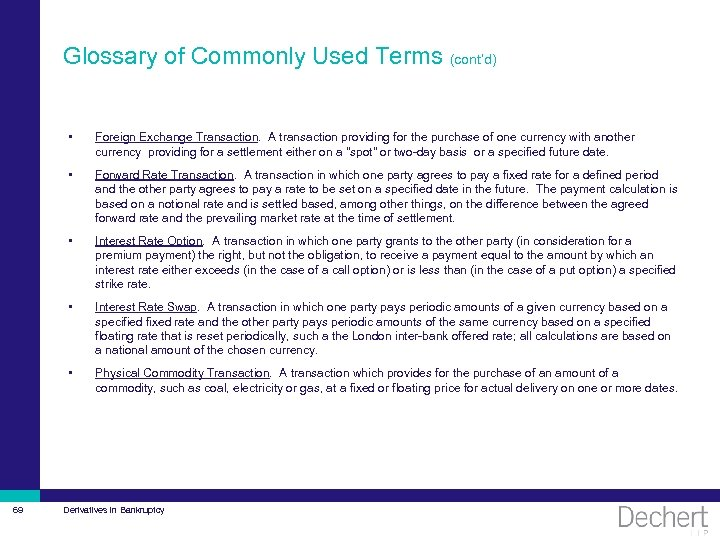 Glossary of Commonly Used Terms (cont'd) • • Forward Rate Transaction. A transaction in