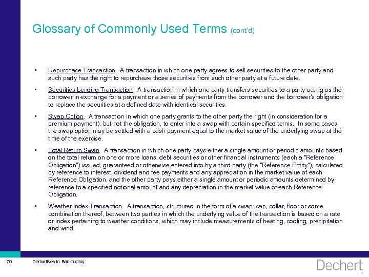 Glossary of Commonly Used Terms (cont'd) • • Securities Lending Transaction. A transaction in