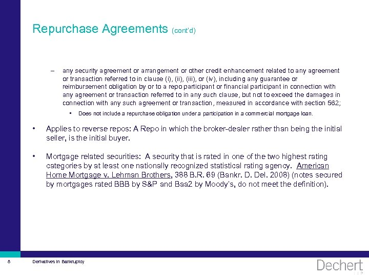 Repurchase Agreements (cont'd) – any security agreement or arrangement or other credit enhancement related