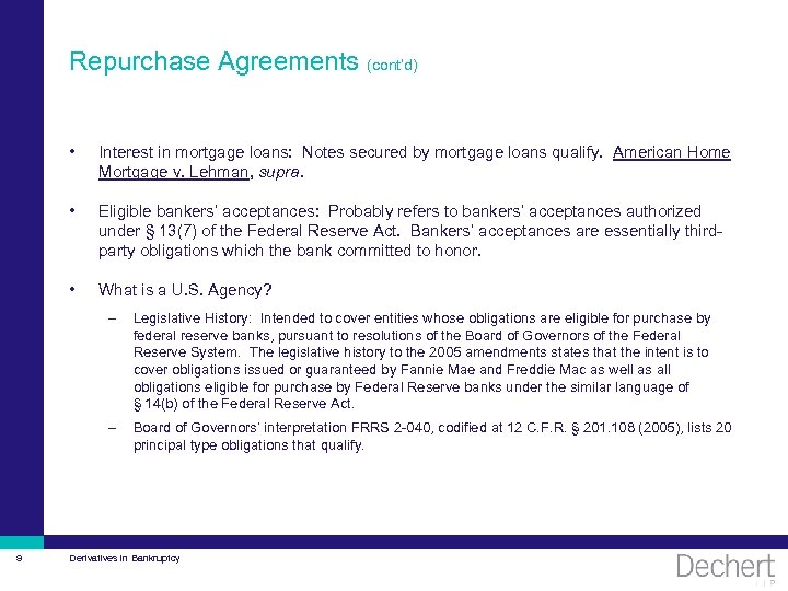 Repurchase Agreements (cont'd) • Interest in mortgage loans: Notes secured by mortgage loans qualify.