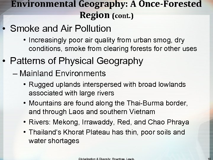 Environmental Geography: A Once-Forested Region (cont. ) • Smoke and Air Pollution • Increasingly