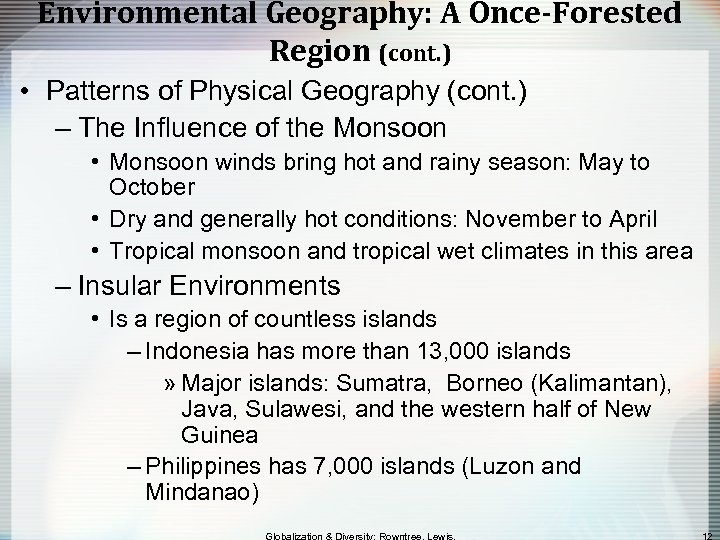 Environmental Geography: A Once-Forested Region (cont. ) • Patterns of Physical Geography (cont. )
