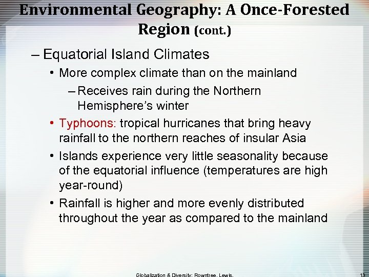 Environmental Geography: A Once-Forested Region (cont. ) – Equatorial Island Climates • More complex