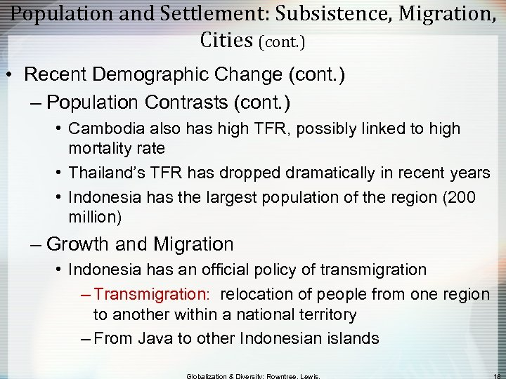 Population and Settlement: Subsistence, Migration, Cities (cont. ) • Recent Demographic Change (cont. )