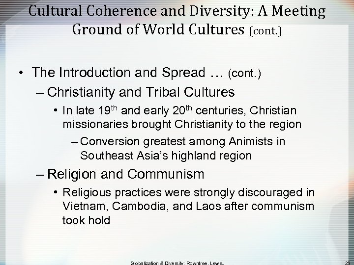 Cultural Coherence and Diversity: A Meeting Ground of World Cultures (cont. ) • The