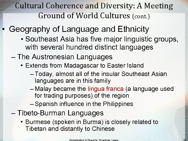 Cultural Coherence and Diversity: A Meeting Ground of World Cultures (cont. ) • Geography