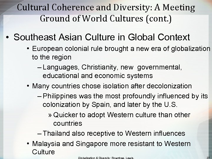 Cultural Coherence and Diversity: A Meeting Ground of World Cultures (cont. ) • Southeast