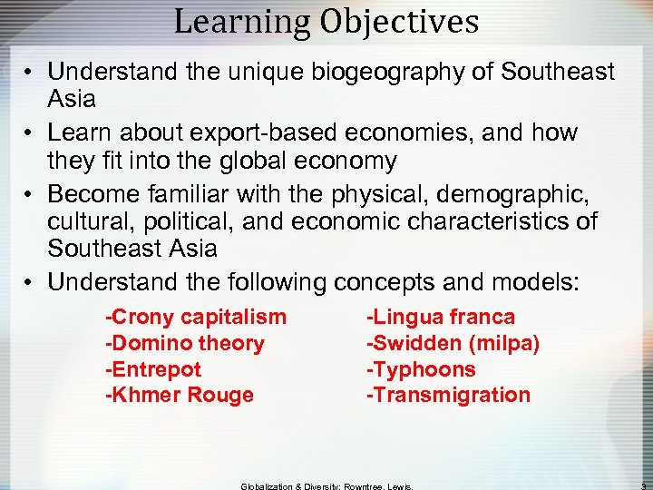 Learning Objectives • Understand the unique biogeography of Southeast Asia • Learn about export-based