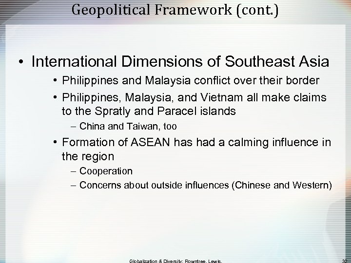 Geopolitical Framework (cont. ) • International Dimensions of Southeast Asia • Philippines and Malaysia