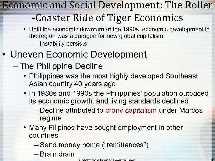 Economic and Social Development: The Roller -Coaster Ride of Tiger Economics • Until the