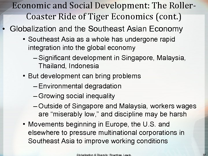 Economic and Social Development: The Roller. Coaster Ride of Tiger Economics (cont. ) •