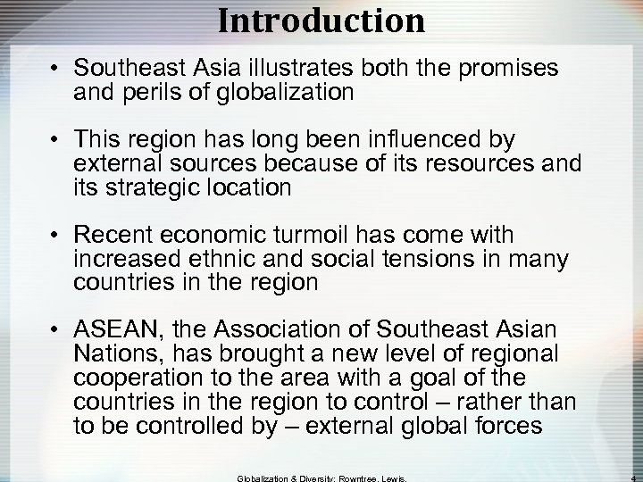 Introduction • Southeast Asia illustrates both the promises and perils of globalization • This