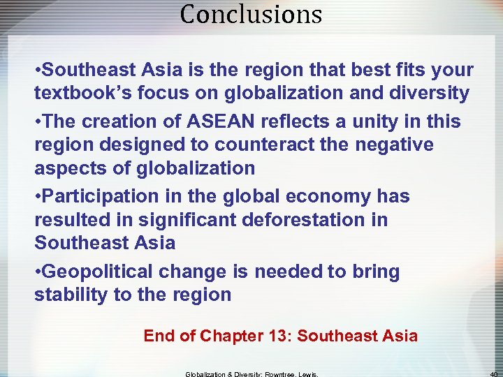 Conclusions • Southeast Asia is the region that best fits your textbook's focus on