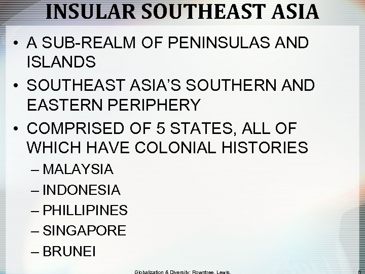 INSULAR SOUTHEAST ASIA • A SUB-REALM OF PENINSULAS AND ISLANDS • SOUTHEAST ASIA'S SOUTHERN