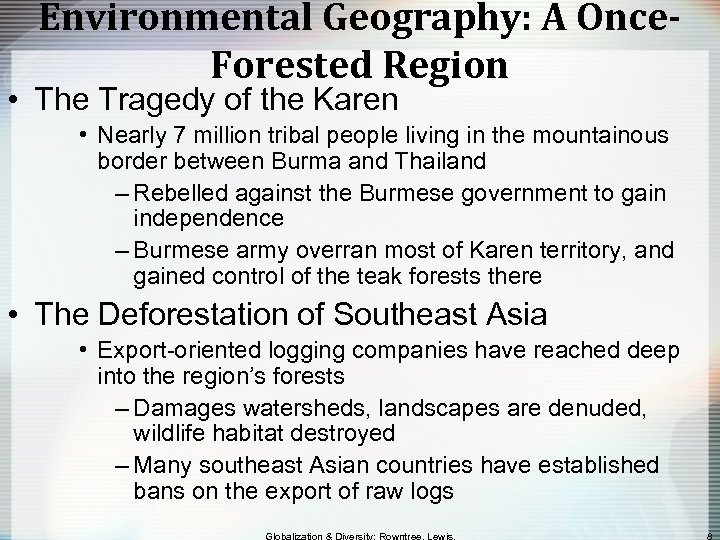 Environmental Geography: A Once. Forested Region • The Tragedy of the Karen • Nearly