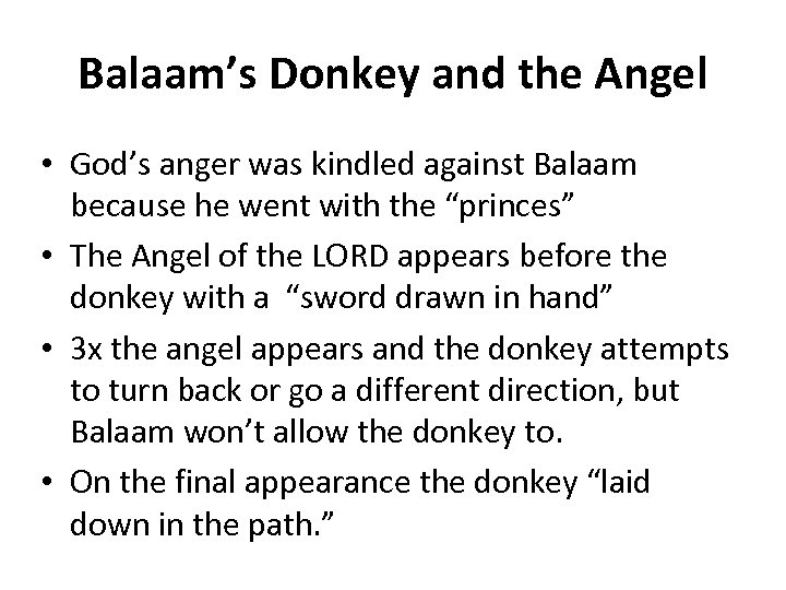 Balaam's Donkey and the Angel • God's anger was kindled against Balaam because he