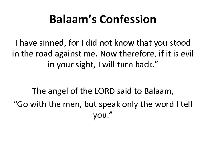 Balaam's Confession I have sinned, for I did not know that you stood in