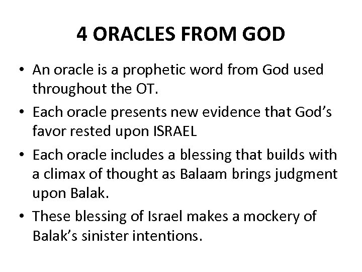 4 ORACLES FROM GOD • An oracle is a prophetic word from God used