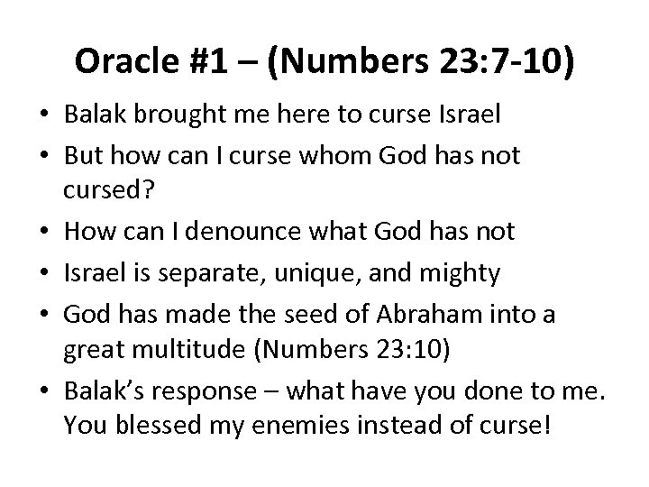Oracle #1 – (Numbers 23: 7 -10) • Balak brought me here to curse