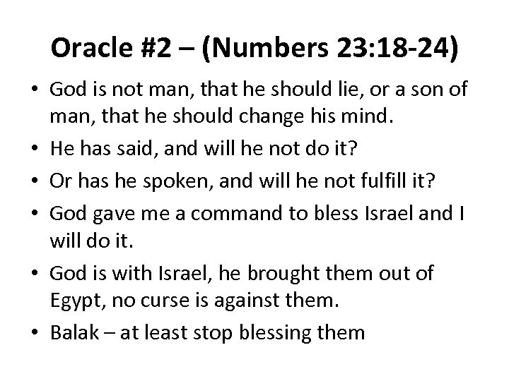 Oracle #2 – (Numbers 23: 18 -24) • God is not man, that he