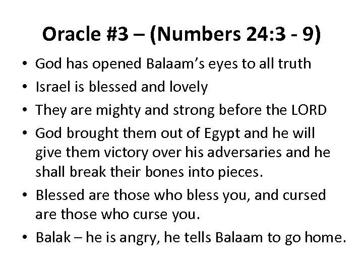 Oracle #3 – (Numbers 24: 3 - 9) God has opened Balaam's eyes to