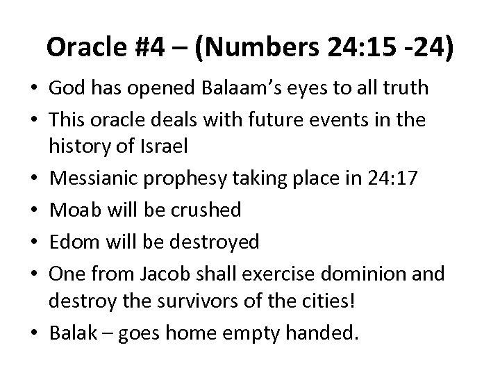 Oracle #4 – (Numbers 24: 15 -24) • God has opened Balaam's eyes to