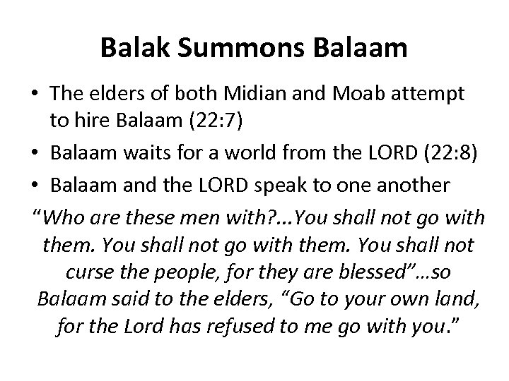 Balak Summons Balaam • The elders of both Midian and Moab attempt to hire