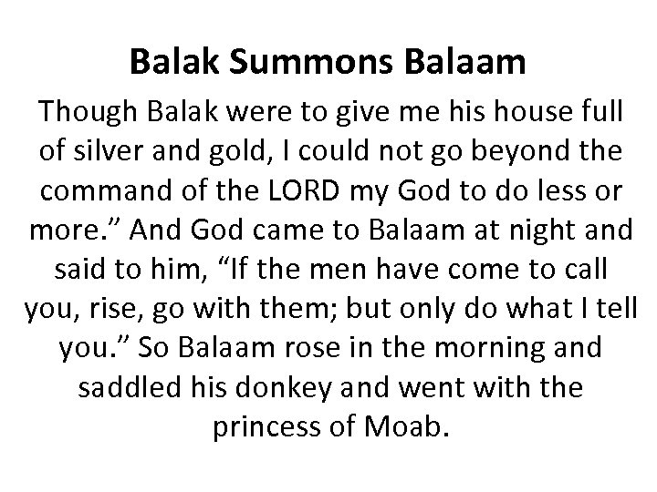 Balak Summons Balaam Though Balak were to give me his house full of silver