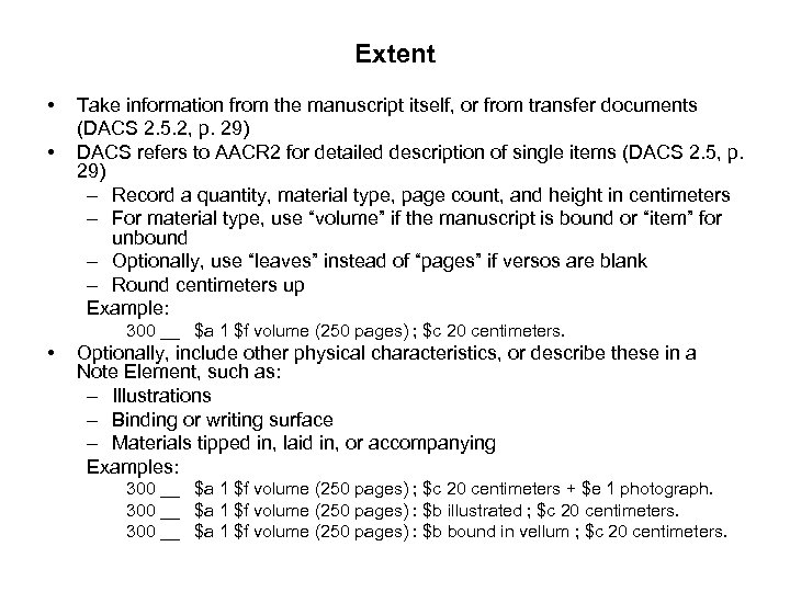 Extent • • Take information from the manuscript itself, or from transfer documents (DACS
