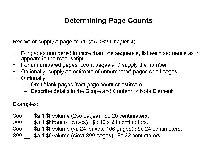 Determining Page Counts Record or supply a page count (AACR 2 Chapter 4) •