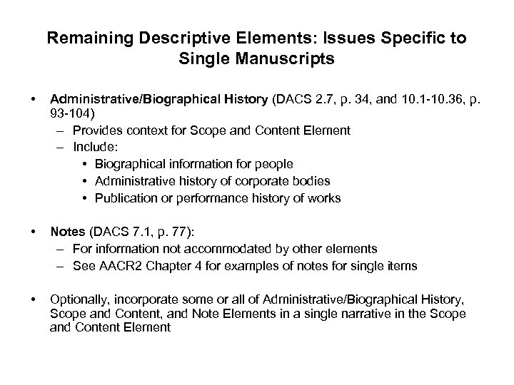Remaining Descriptive Elements: Issues Specific to Single Manuscripts • Administrative/Biographical History (DACS 2. 7,
