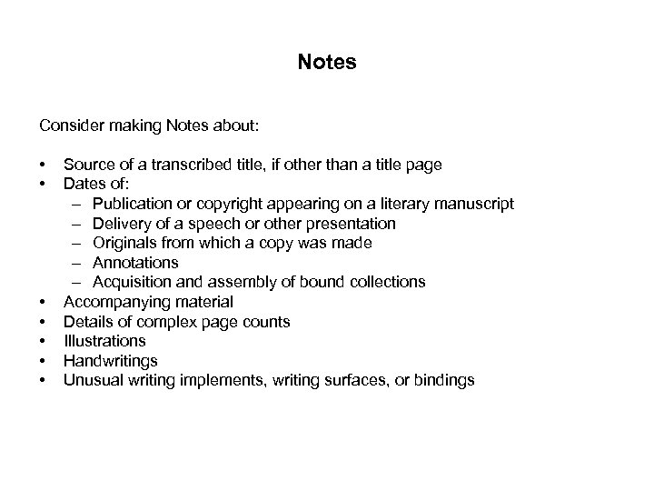 Notes Consider making Notes about: • • Source of a transcribed title, if other