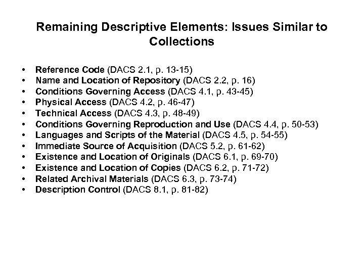 Remaining Descriptive Elements: Issues Similar to Collections • • • Reference Code (DACS 2.