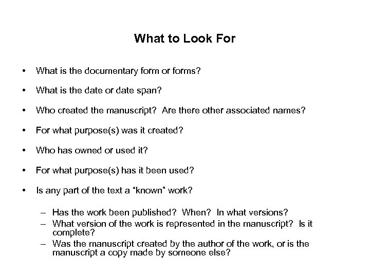 What to Look For • What is the documentary form or forms? • What