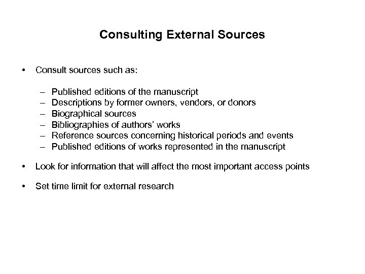 Consulting External Sources • Consult sources such as: – – – Published editions of