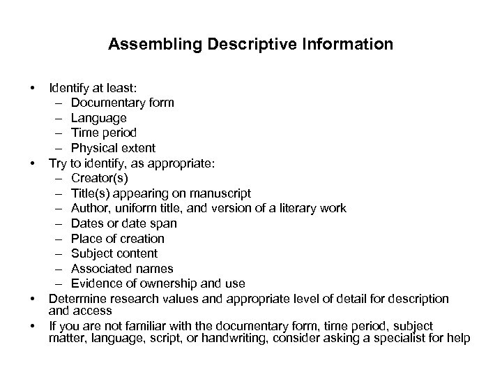 Assembling Descriptive Information • • Identify at least: – Documentary form – Language –