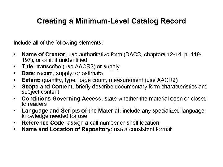 Creating a Minimum-Level Catalog Record Include all of the following elements: • • •