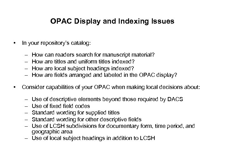 OPAC Display and Indexing Issues • In your repository's catalog: – – • How