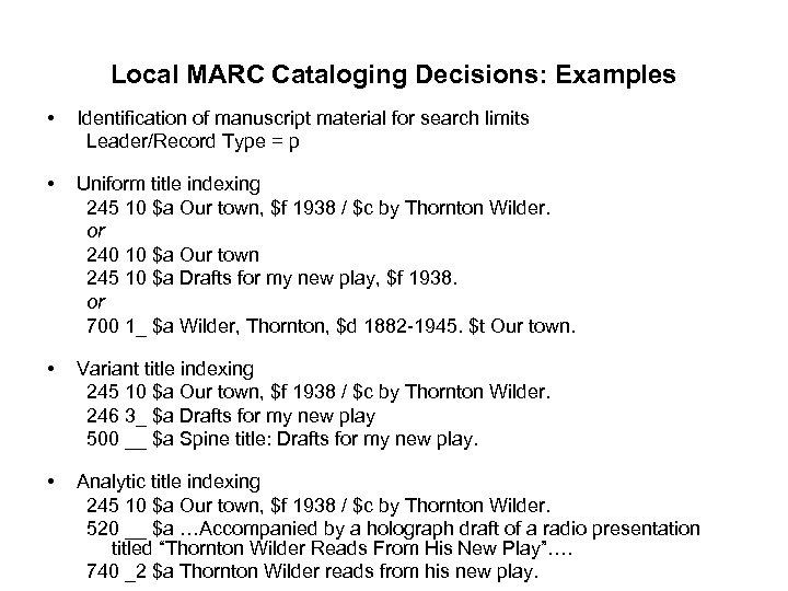 Local MARC Cataloging Decisions: Examples • Identification of manuscript material for search limits Leader/Record